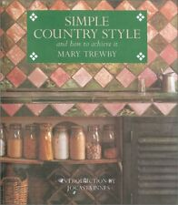 Simple Country Style: And How to Achieve It