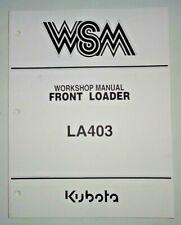 Kubota LA403 Front Loader Service Repair Shop Workshop Manual OEM 8/05