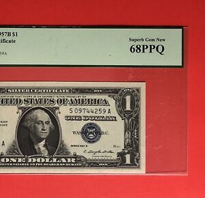 1957B- $1 SILVER CERTIFICATE NOTE,GRADED BY PCGS SUPERB GEM NEW 68 PPQ.