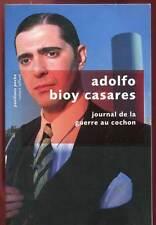 ADOLFO BIOY CASARES: JOURNAL DE LA GUERRE AU COCHON. PAVILLONS POCHE. 2014.