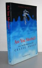 Are You Morbid? : Into the Pandemonium of Celtic Frost by Thomas Gabriel Fischer