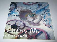 Charly M  - à fleur de maux - cd album promo 11 titres 1999