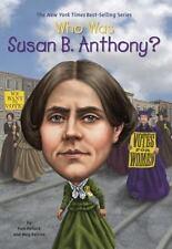 Who Was Susan B. Anthony? by Pamela D. Pollack and Meg Belviso (2014, Paperback)