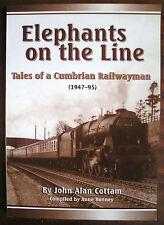 Elephants on the Line: Tales of a Cumbrian Railwayman (1947-95) by John Allan...