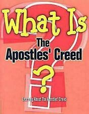 What Is The Apostles' Creed?: Learning About the Apostles' Creed from a United M