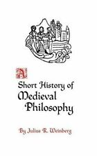 A Short History of Medieval Philosophy by Weinberg, Julius Rudolf