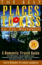 Best Places to Kiss in the Northwest : A Romantic Travel Guide (7th Rev Ed)