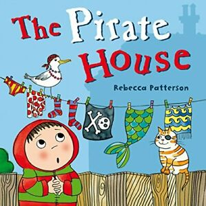 The Pirate House by Patterson, Rebecca Book The Cheap Fast Free Post