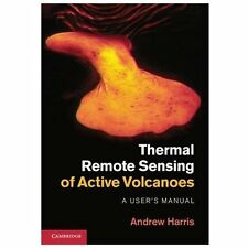 THERMAL REMOTE SENSING OF ACTIVE VOLCANOES - HARRIS, ANDREW - NEW HARDCOVER BOOK