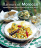 Flavours of Morocco : Tagines and Other Delicious Recipes from North Africa
