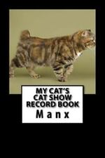 Cat Fancier: My Cat's Cat Show Record Book : Manx by Marian Blake (2015,...