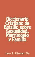 Libritos: Diccionario Cristiano de Bolsillo Sobre Sexualidad, Matrimonio y...