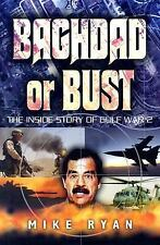 BAGHDAD OR BUST - The Inside Story of the Gulf War 2.   HB/dj