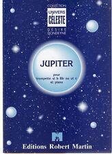 Jupiter : Pour trompette si bémol ou ut et piano (Collection Univers céleste)