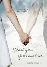 I HEART YOU, YOU HAUNT ME by Lisa Schroeder FREE SHIPPING teen paperback book