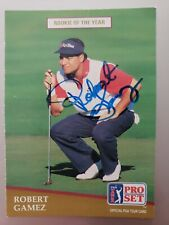 1991 PRO SET ROBERT GAMEZ PGA GOLF CARD AUTO IN PERSON NOT AUTHENTICATED...
