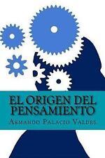 El Origen Del Pensamiento (Spanish Edition) by Armando Valdes (2017, Paperback)