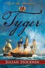 Tyger : A Kydd Sea Adventure: By Stockwin, Julian