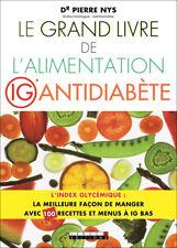 LE GRAND LIVRE DE L'ALIMENTATION IG ANTIDIABETE - DR PIERRE NYS
