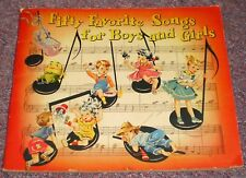 Fifty Favorite Songs for Boys and Girls 1935 by Mary Nancy Graham