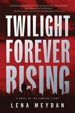 TWILIGHT FOREVER RISING by Lena Meydan ~ Combined Shipping, TSP, URBAN FANTASY