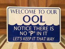 Welcome To Our POOL Funny Embossed Metal Tin Shop Garage Man Cave Water Sun