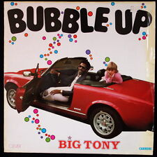 *** MAXI 45T / BIG TONY - BUBBLE UP * CLAVER/CARRERE / PRESSAGE FRANCE***