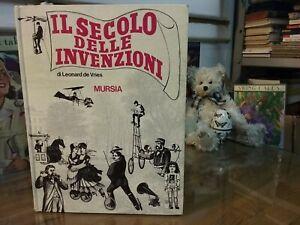 IL SECOLO DELLE INVENZIONI-LEONARD DE VRIES-MURSIA ED.1973