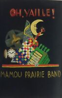 Oh, Yaille! by Mamou Prairie Band (Cassette, May-1996, Swallow Records)
