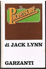 IL PROFESSORE - JACK LYNN - GARZANTI - 1972
