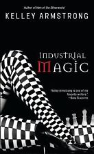 Industrial Magic (Women of the Otherworld) Armstrong, Kelley Mass Market Paperb