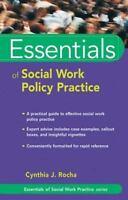 Essentials of Social Work Policy Practice by Rocha, Cynthia J.