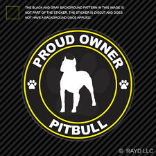 Proud Owner Pitbull Sticker Decal Self Adhesive Vinyl dog canine pet