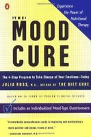 The Mood Cure: The 4-Step Program to Take Charge o