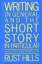 Writing in General and the Short Story in Particular by L. Rust Hills - NEW