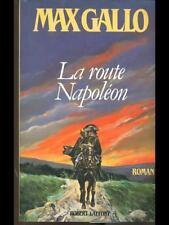 LA ROUTE NAPOLEON  MAX GALLO ROBERT LAFFONT 1987