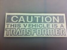 This Vehicle is a Transformers vinyl Decal Sticker Car Truck Bumper