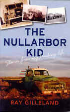 The Nullarbor Kid Stories from my trucking life by Ray Gilleland
