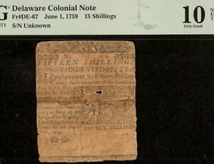 1759 BENJAMIN FRANKLIN PRINTED DELAWARE COLONIAL CURRENCY 15s NOTE DE-67 PMG