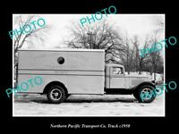OLD LARGE HISTORIC PHOTO OF THE NORTHERN PACIFIC TRANSPORT Co TRUCK c1950