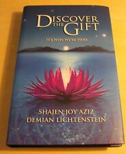 Discover The Gift: It's Why We're Here by Demian Lichtenstein, Shajen Aziz