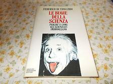 Le bugie della scienza Perche e come gli scienziati imbrogliano/Mondadori-1993