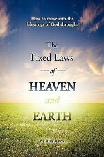 The Fixed Laws of Heaven and Earth : How to move into the blessings of God...