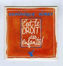 CD SINGLE PROMO (NEUF) DOMINIQUE DIMEY C'EST LE DROIT DES ENFANTS