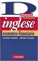 Dizionario inglese economico-finanziario. Italiano-inglese, inglese-italiano