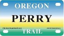 PERRY Oregon Trail - Mini License Plate - Name Tag - Bicycle Plate!
