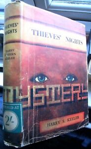 HARRY STEPHEN KEELER THIEVES' NIGHTS HUBIN FIRST UK IN WRAPPER,1ST EDITION 1931