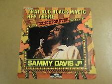 NORTHERN SOUL 45T SINGLE / SAMMY DAVIS JR - THAT OLD BLACK MAGIC / HEY THERE