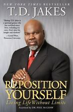 Reposition Yourself: Living Life Without Limits (Paperback or Softback)