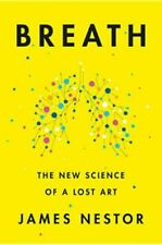 [P.D.F] Breath: The New Science of a Lost Art by James Nestor 2020